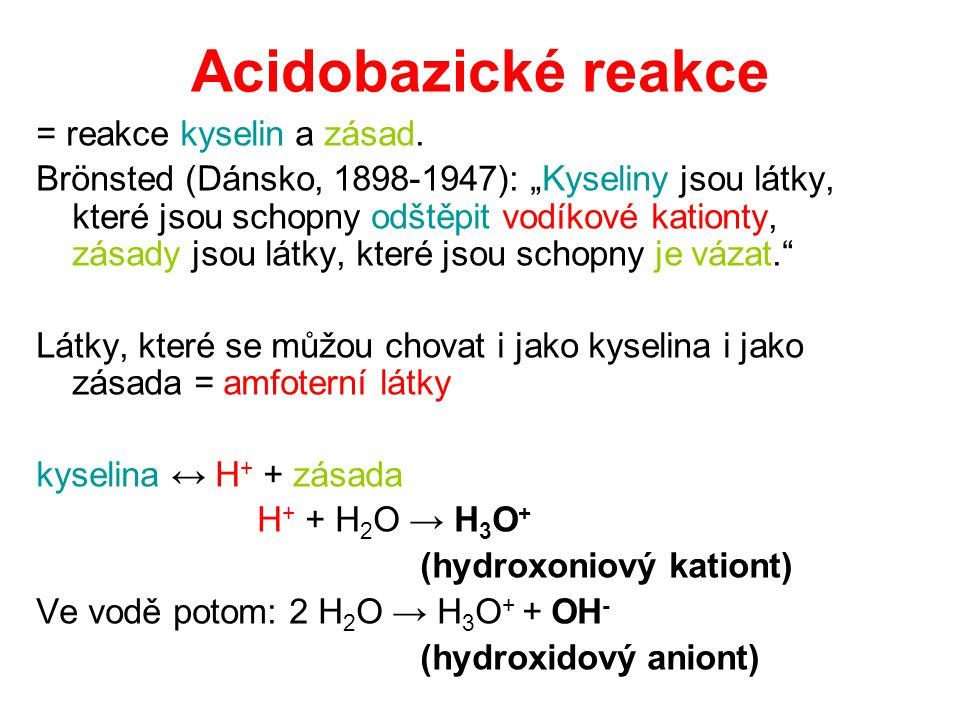 Acidobazické reakce = reakce kyselin a zásad.