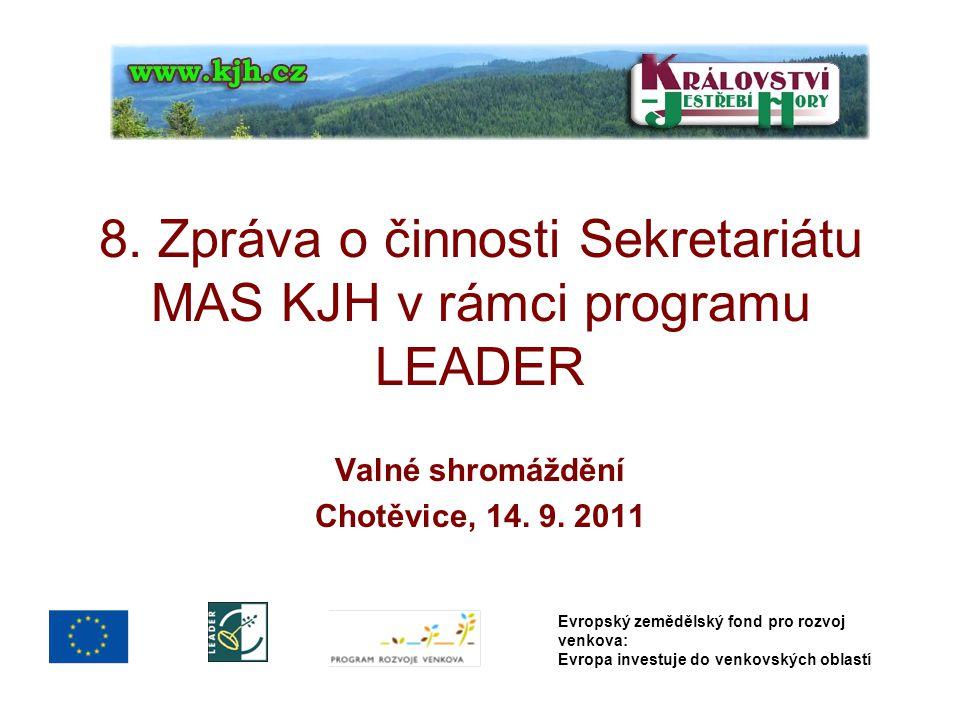 Evropský zemědělský fond pro rozvoj venkova: Evropa investuje do venkovských oblastí Valné shromáždění Chotěvice, 14.