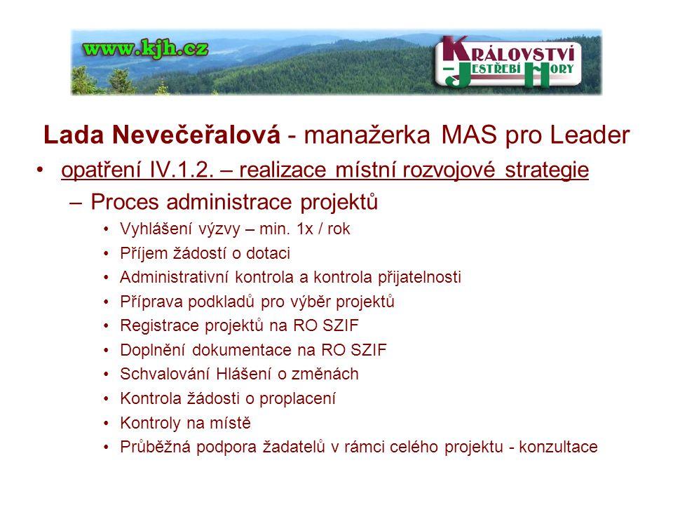 Lada Nevečeřalová - manažerka MAS pro Leader opatření IV.1.2.