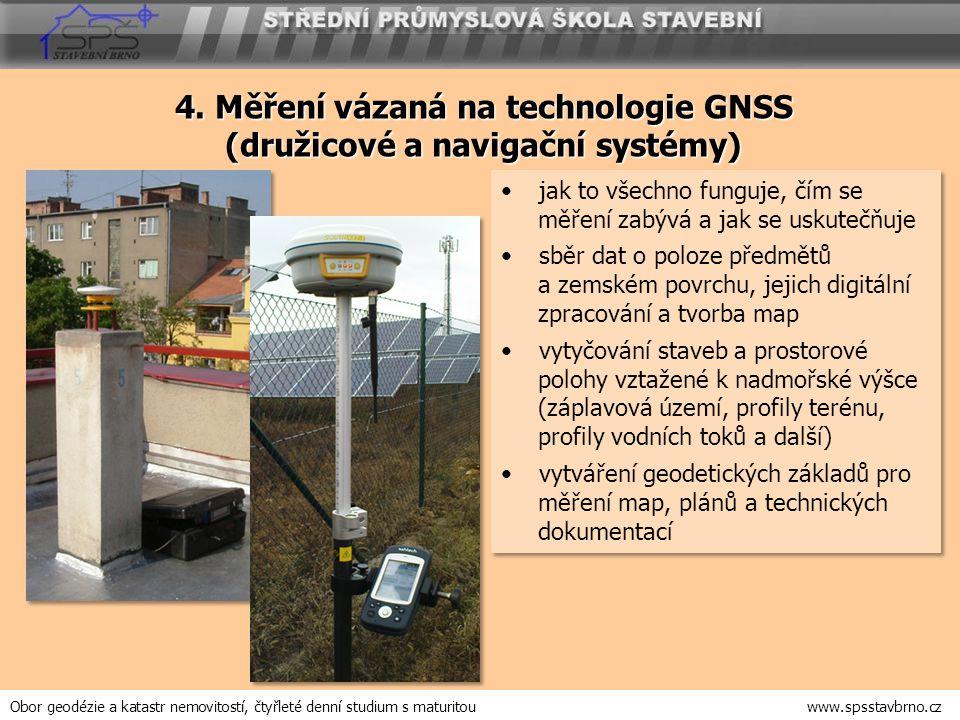4. Měření vázaná na technologie GNSS (družicové a navigační systémy) jak to všechno funguje, čím se měření zabývá a jak se uskutečňuje sběr dat o polo