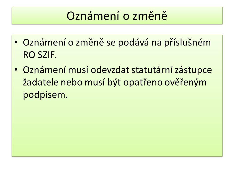 Oznámení o změně Oznámení o změně se podává na příslušném RO SZIF.