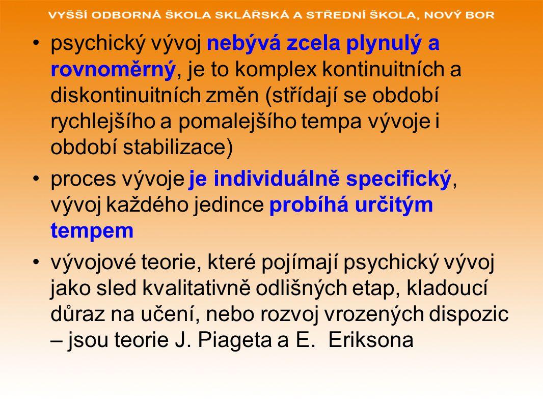 psychický vývoj nebývá zcela plynulý a rovnoměrný, je to komplex kontinuitních a diskontinuitních změn (střídají se období rychlejšího a pomalejšího t