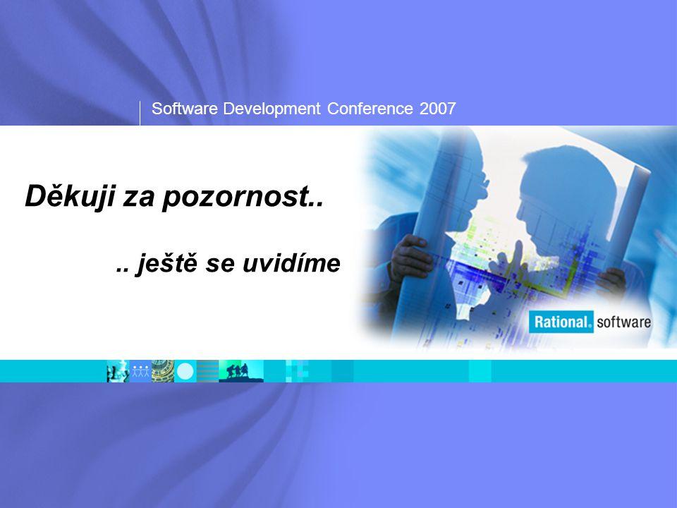 Software Development Conference 2007 Děkuji za pozornost.... ještě se uvidíme