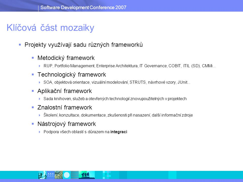Software Development Conference 2007 Klíčový je PROCES