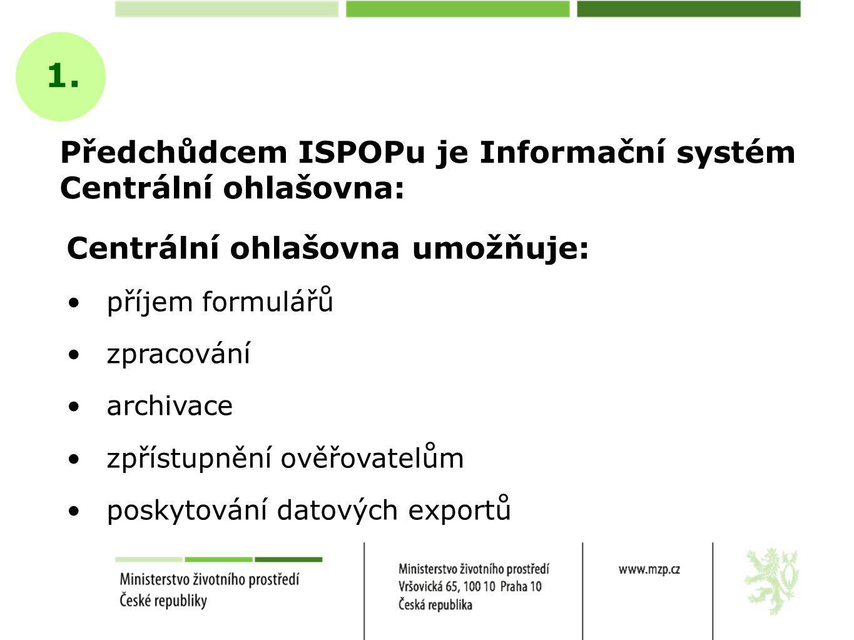Předchůdcem ISPOPu je Informační systém Centrální ohlašovna: 1.