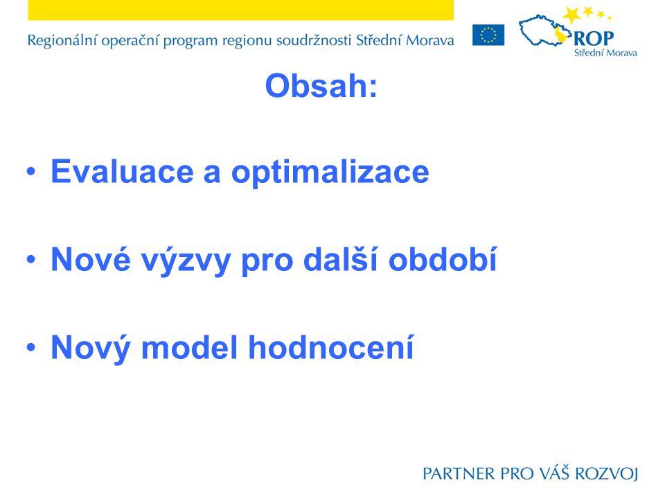 Evaluace a optimalizace Nové výzvy pro další období Nový model hodnocení Obsah: