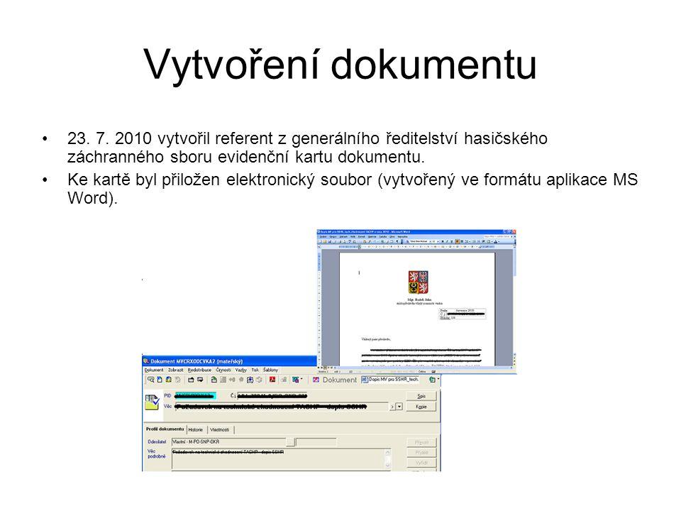 Vytvoření dokumentu 23. 7. 2010 vytvořil referent z generálního ředitelství hasičského záchranného sboru evidenční kartu dokumentu. Ke kartě byl přilo