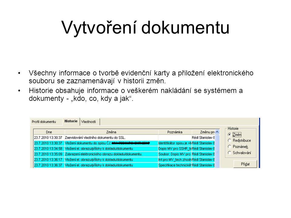 Vytvoření dokumentu Všechny informace o tvorbě evidenční karty a přiložení elektronického souboru se zaznamenávají v historii změn. Historie obsahuje