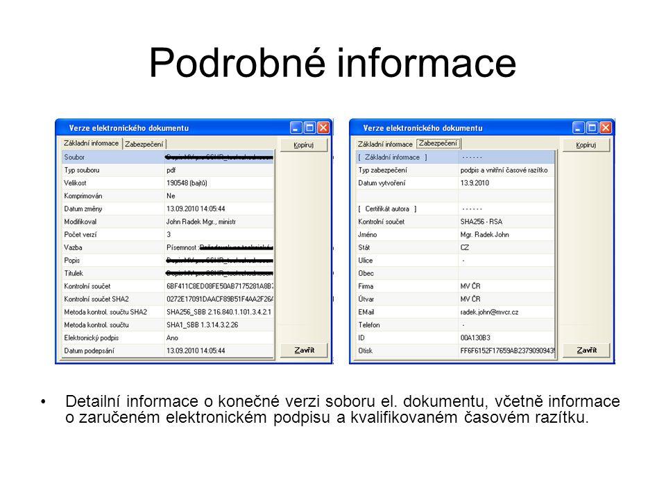 Podrobné informace Detailní informace o konečné verzi soboru el. dokumentu, včetně informace o zaručeném elektronickém podpisu a kvalifikovaném časové