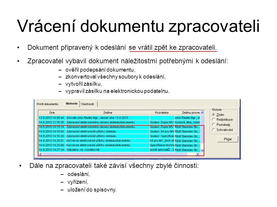Vrácení dokumentu zpracovateli Dokument připravený k odeslání se vrátil zpět ke zpracovateli. Zpracovatel vybavil dokument náležitostmi potřebnými k o