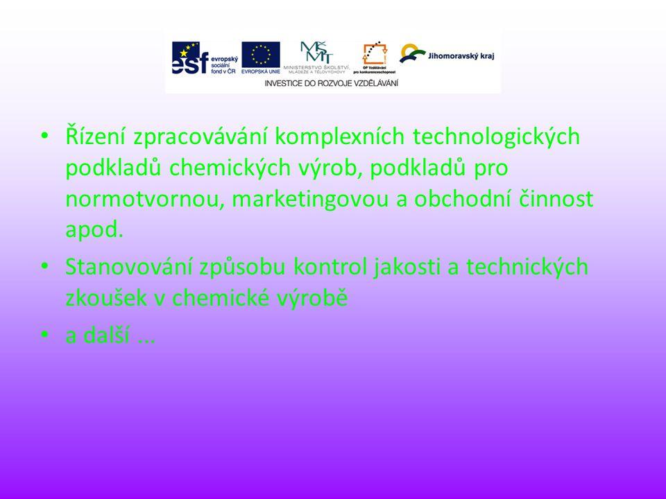 Řízení zpracovávání komplexních technologických podkladů chemických výrob, podkladů pro normotvornou, marketingovou a obchodní činnost apod.