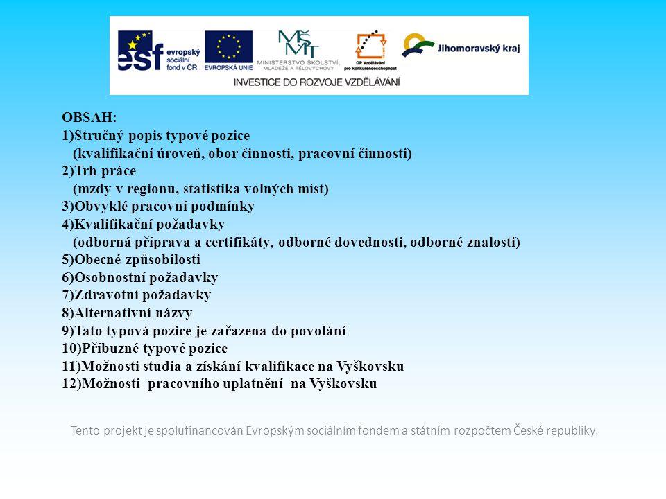 7.Zdravotní požadavky Prokázaná přecitlivělost na chemické látky.