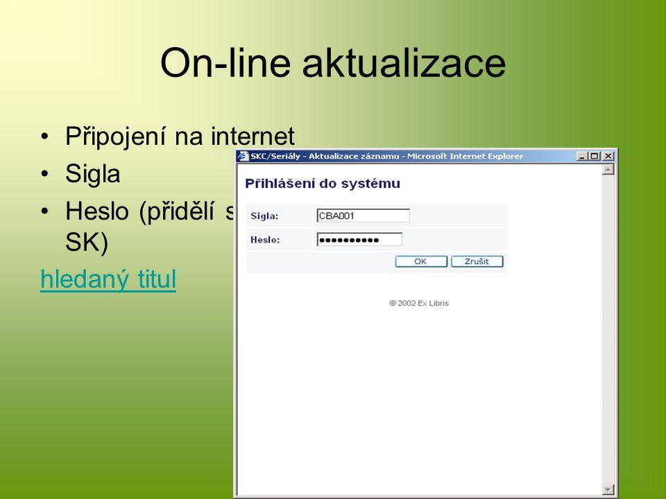On-line aktualizace Připojení na internet Sigla Heslo (přidělí správce SK) hledaný titul