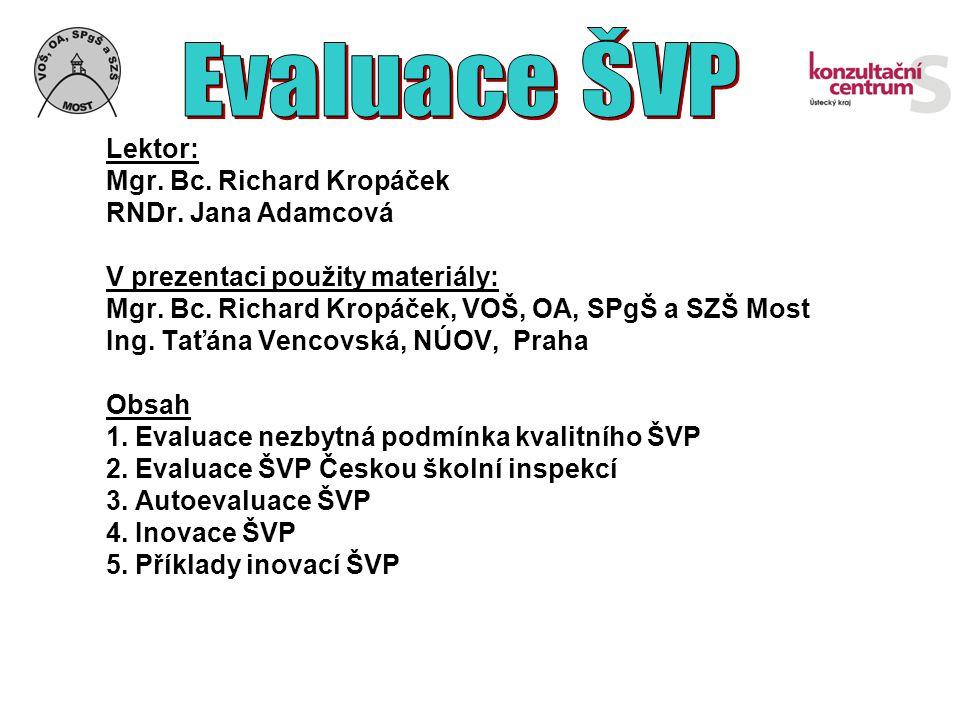 1. Evaluace nezbytná podmínka kvalitního ŠVP