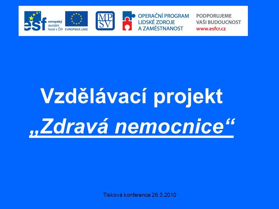 """Tisková konference 26.3.2010 Vzdělávací projekt """"Zdravá nemocnice"""