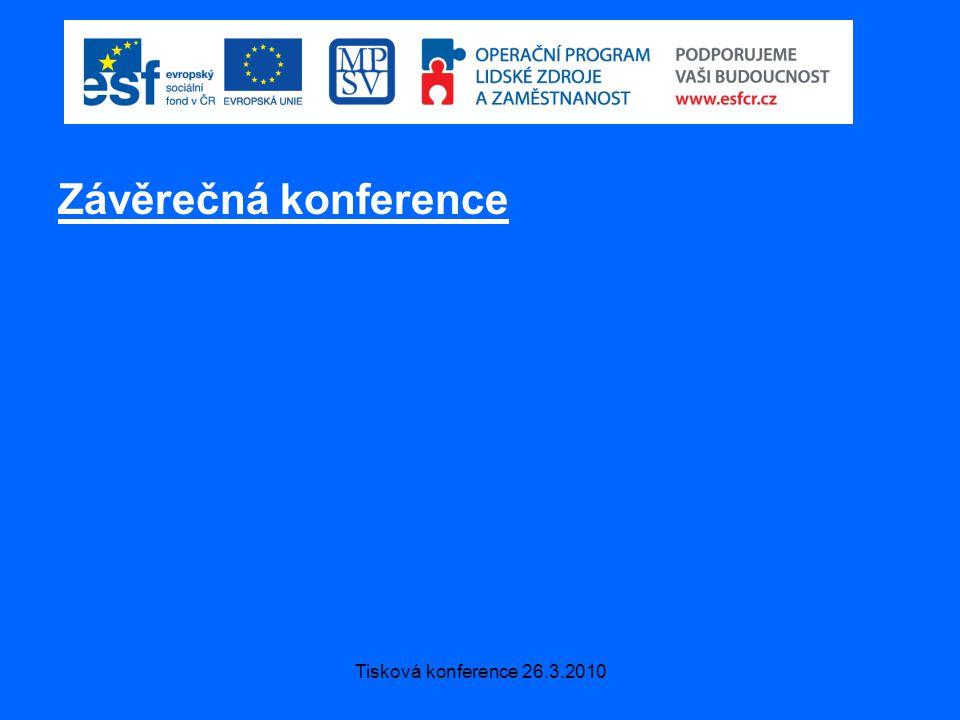 Tisková konference 26.3.2010 Závěrečná konference