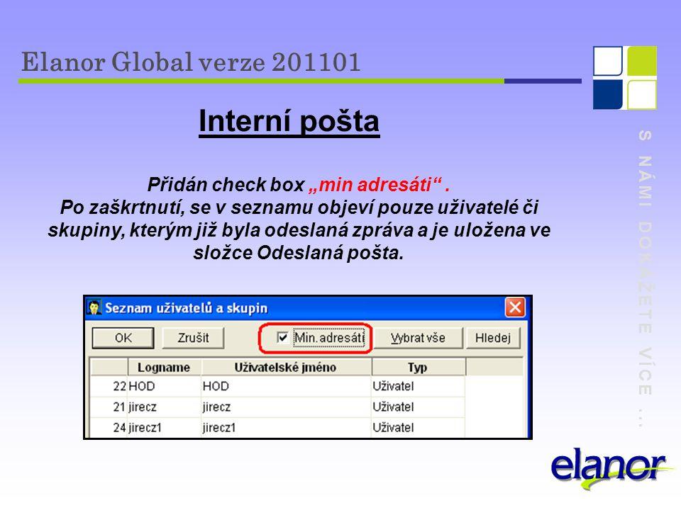 S NÁMI DOKÁŽETE VÍCE... Elanor Global verze 201101 S10ZAOU1 - Záznam o úrazu – hlášení změn