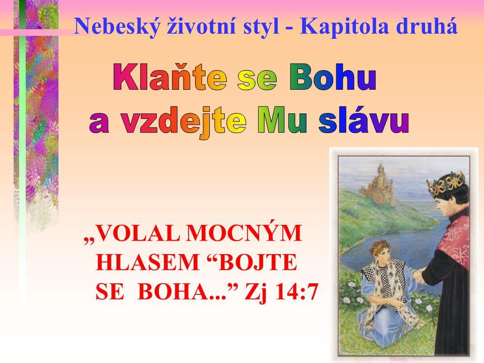 """""""VOLAL MOCNÝM HLASEM BOJTE SE BOHA... Zj 14:7"""