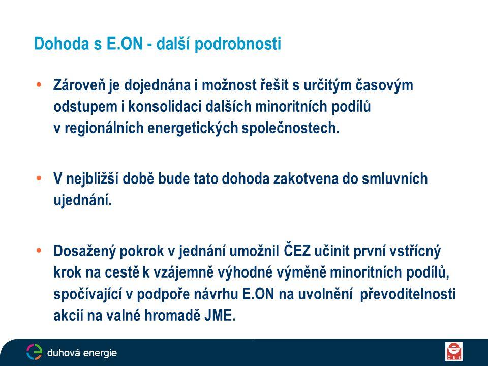 15  Zároveň je dojednána i možnost řešit s určitým časovým odstupem i konsolidaci dalších minoritních podílů v regionálních energetických společnoste
