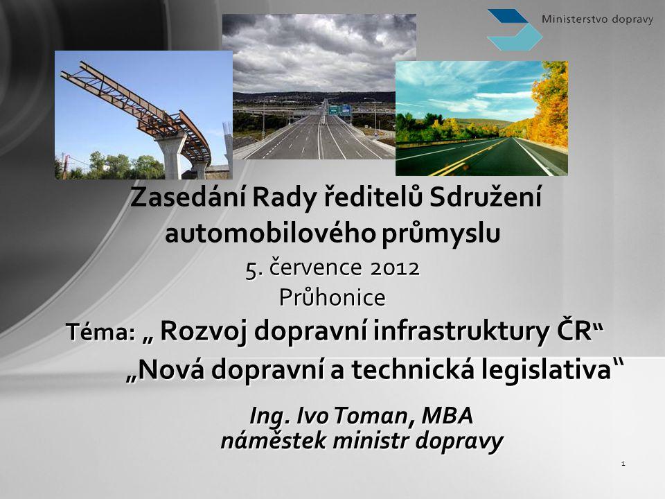 1 Ing. Ivo Toman, MBA náměstek ministr dopravy 5.