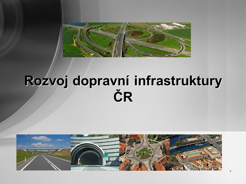 2 Rozvoj dopravní infrastruktury ČR
