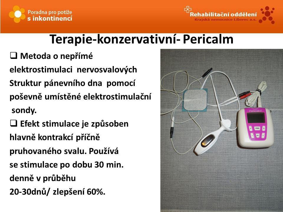 Terapie-konzervativní- Pericalm  Metoda o nepřímé elektrostimulaci nervosvalových Struktur pánevního dna pomocí poševně umístěné elektrostimulační so