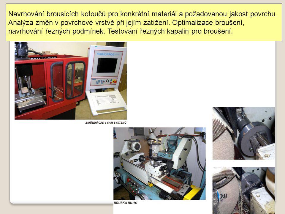 Navrhování brousicích kotoučů pro konkrétní materiál a požadovanou jakost povrchu. Analýza změn v povrchové vrstvě při jejím zatížení. Optimalizace br