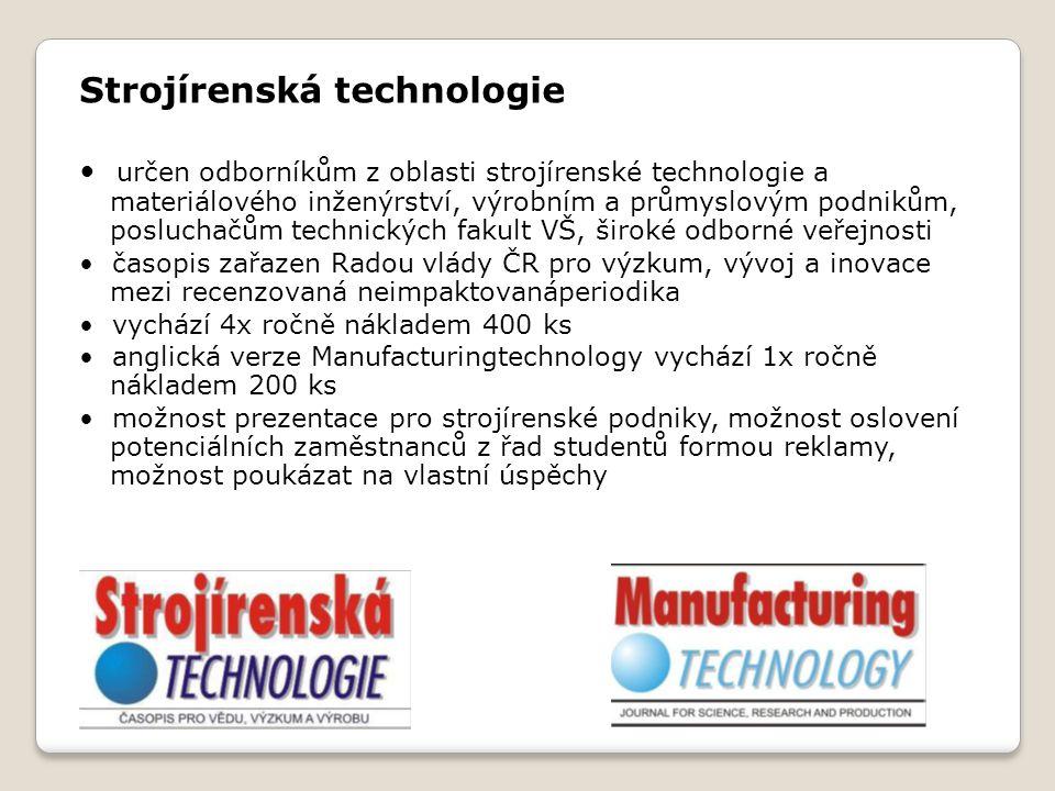 Strojírenská technologie určen odborníkům z oblasti strojírenské technologie a materiálového inženýrství, výrobním a průmyslovým podnikům, posluchačům