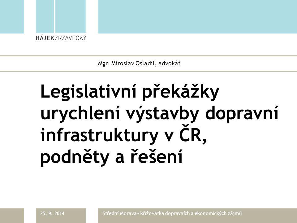Legislativní překážky urychlení výstavby dopravní infrastruktury v ČR, podněty a řešení Mgr.