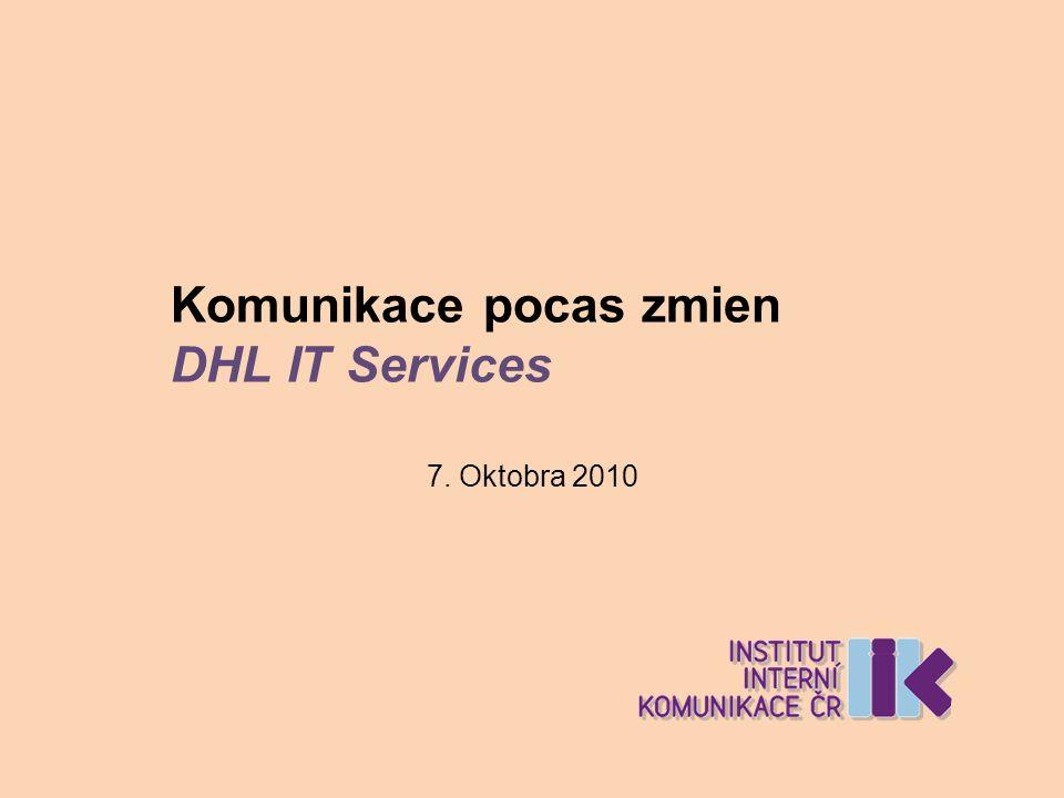 Komunikace pocas zmien DHL IT Services 7. Oktobra 2010