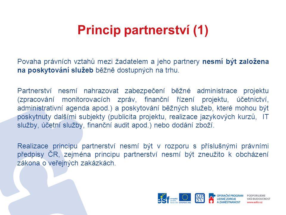 Princip partnerství (1) Povaha právních vztahů mezi žadatelem a jeho partnery nesmí být založena na poskytování služeb běžně dostupných na trhu.