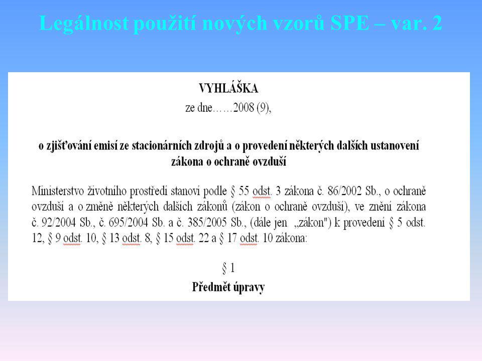 Legálnost použití nových vzorů SPE – var. 2