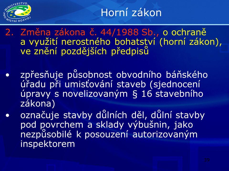 40 Zákon o ochraně přírody a krajiny 3.Změna zákona č.