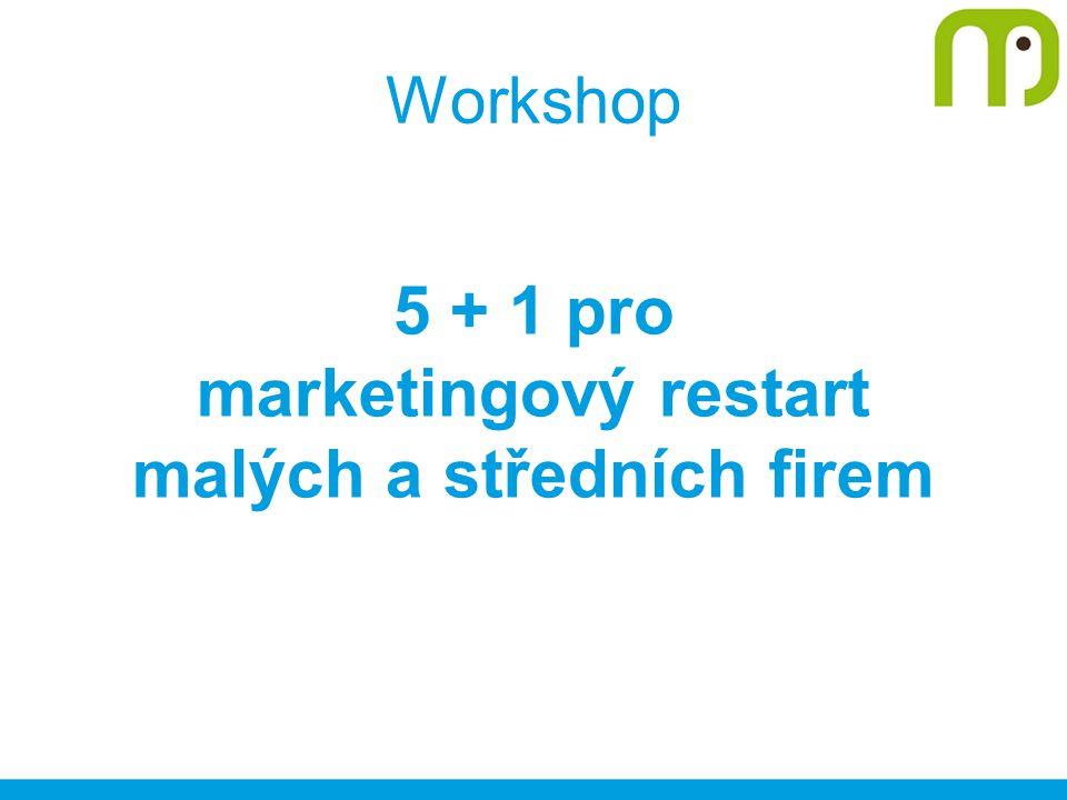 Workshop 5 + 1 pro marketingový restart malých a středních firem