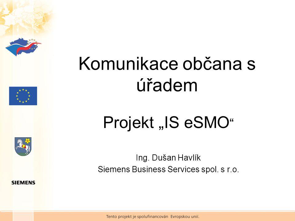 """Komunikace občana s úřadem Projekt """"IS eSMO Ing."""
