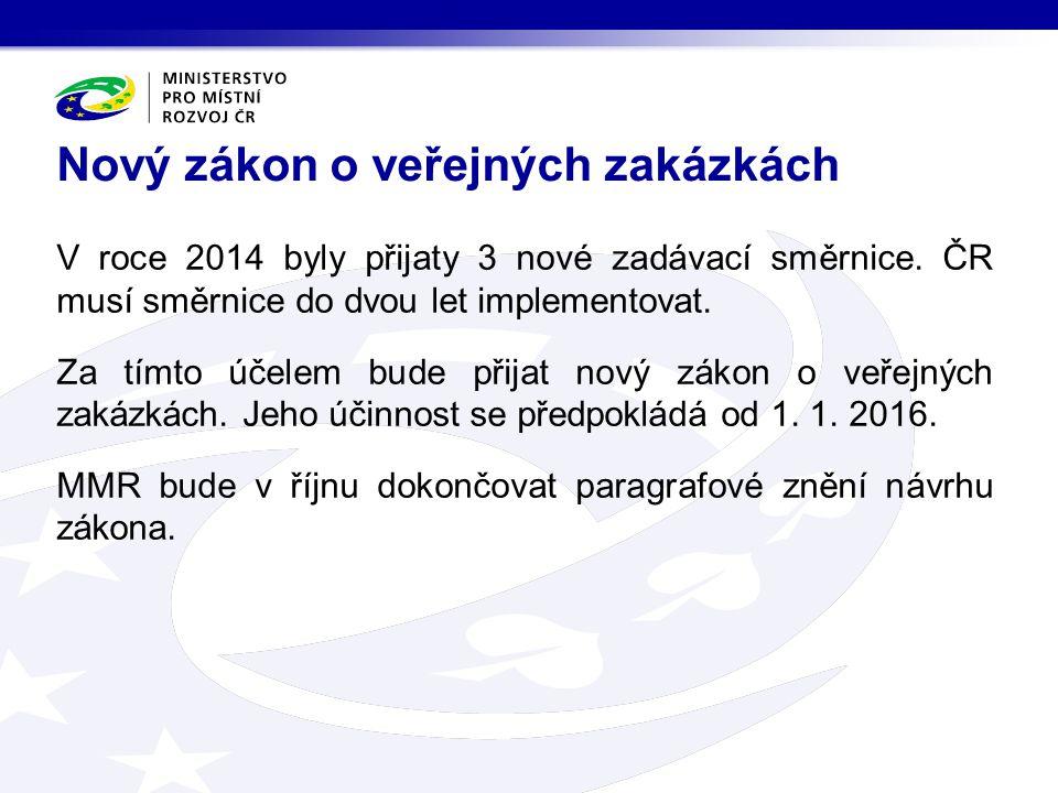 V roce 2014 byly přijaty 3 nové zadávací směrnice. ČR musí směrnice do dvou let implementovat. Za tímto účelem bude přijat nový zákon o veřejných zaká