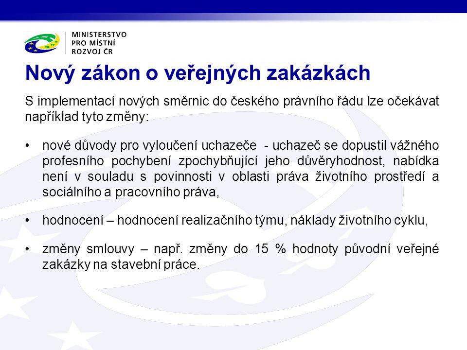 S implementací nových směrnic do českého právního řádu lze očekávat například tyto změny: nové důvody pro vyloučení uchazeče - uchazeč se dopustil váž