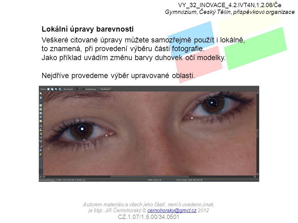 Lokální úpravy barevnosti Veškeré citované úpravy můžete samozřejmě použít i lokálně, to znamená, při provedení výběru části fotografie.
