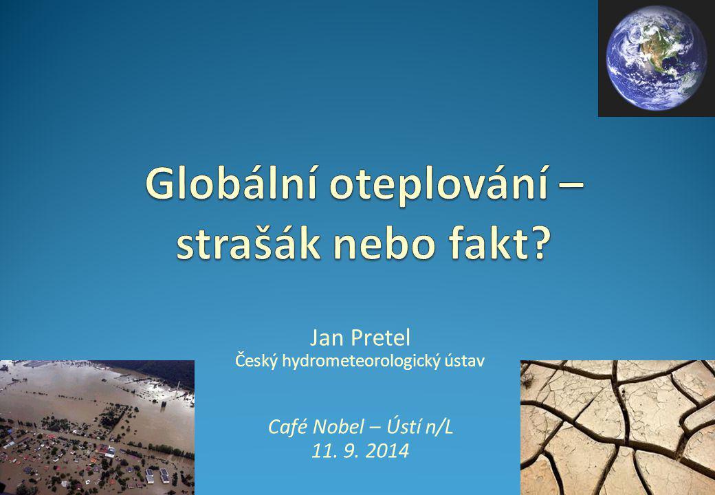 Jan Pretel Český hydrometeorologický ústav Café Nobel – Ústí n/L 11. 9. 2014