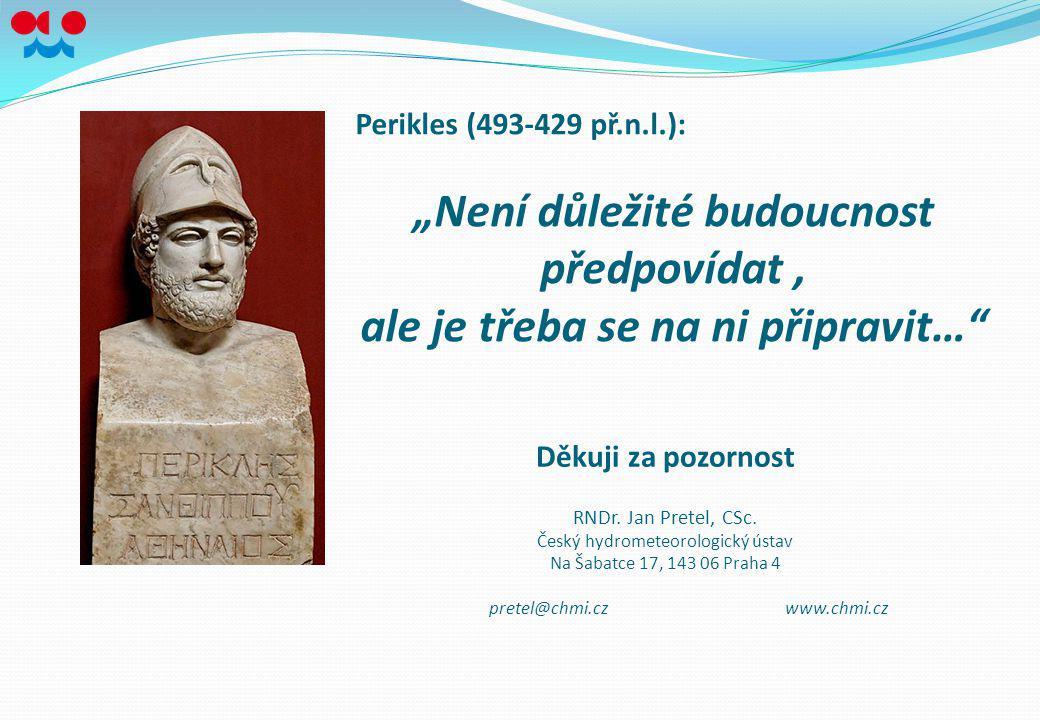 Děkuji za pozornost RNDr. Jan Pretel, CSc. Český hydrometeorologický ústav Na Šabatce 17, 143 06 Praha 4 pretel@chmi.cz www.chmi.cz Perikles (493-429