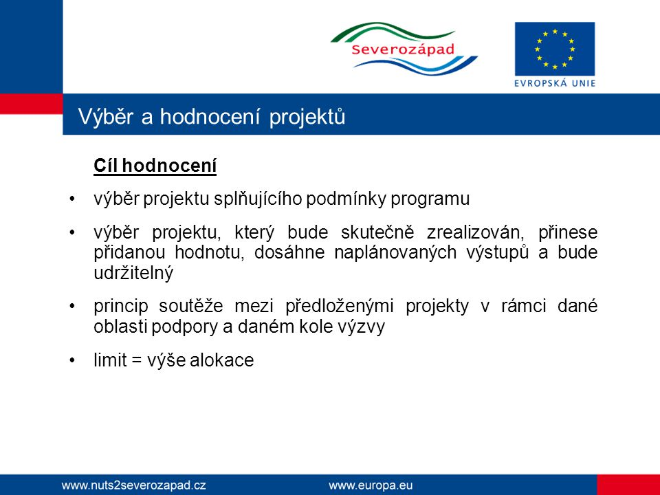 Výběr a hodnocení projektů Důvody změn v systému výběru a hodnocení projektů audit f.