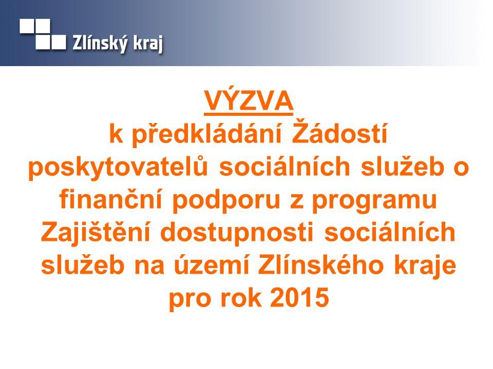 VÝZVA k předkládání Žádostí poskytovatelů sociálních služeb o finanční podporu z programu Zajištění dostupnosti sociálních služeb na území Zlínského k