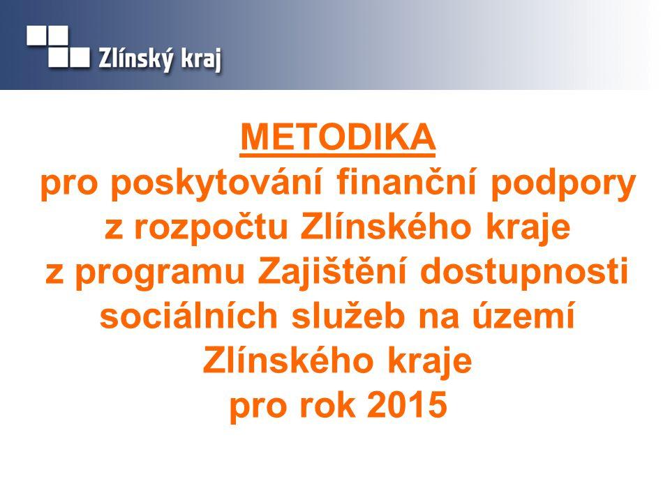 METODIKA pro poskytování finanční podpory z rozpočtu Zlínského kraje z programu Zajištění dostupnosti sociálních služeb na území Zlínského kraje pro r