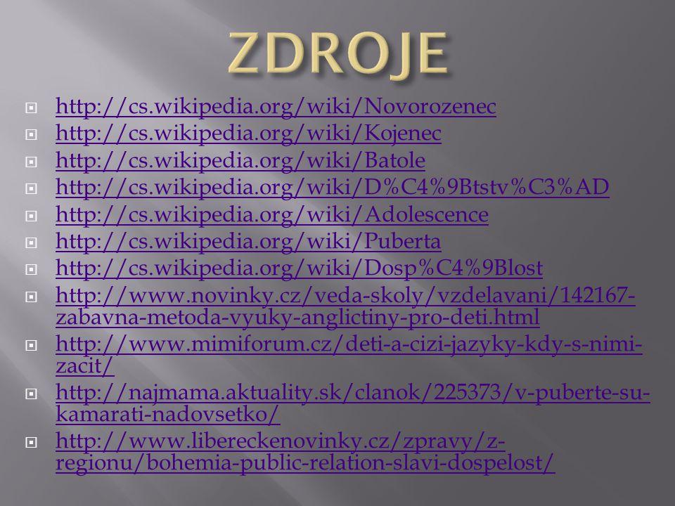  http://cs.wikipedia.org/wiki/Novorozenec http://cs.wikipedia.org/wiki/Novorozenec  http://cs.wikipedia.org/wiki/Kojenec http://cs.wikipedia.org/wik