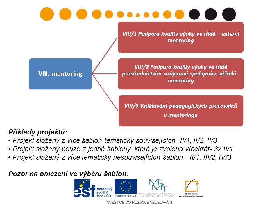 Příklady projektů: Projekt složený z více šablon tematicky souvisejících- II/1, II/2, II/3 Projekt složený pouze z jedné šablony, která je zvolena vícekrát- 3x II/1 Projekt složený z více tematicky nesouvisejících šablon- II/1, III/2, IV/3 Pozor na omezení ve výběru šablon.