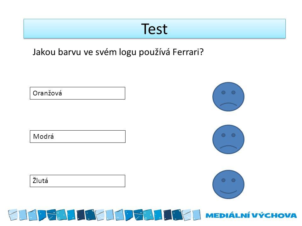 Test Oranžová Modrá Žlutá Jakou barvu ve svém logu používá Ferrari?