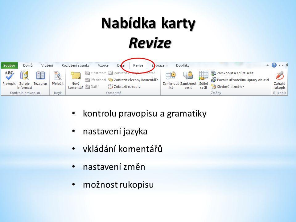 Nabídka karty Revize Revize kontrolu pravopisu a gramatiky nastavení jazyka vkládání komentářů nastavení změn možnost rukopisu