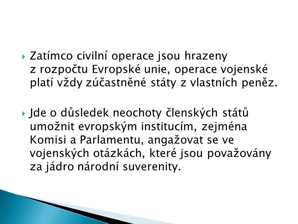  Zatímco civilní operace jsou hrazeny z rozpočtu Evropské unie, operace vojenské platí vždy zúčastněné státy z vlastních peněz.  Jde o důsledek neoc