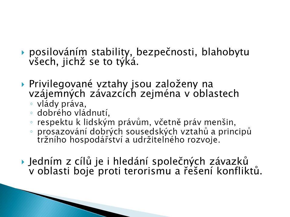 posilováním stability, bezpečnosti, blahobytu všech, jichž se to týká.  Privilegované vztahy jsou založeny na vzájemných závazcích zejména v oblast