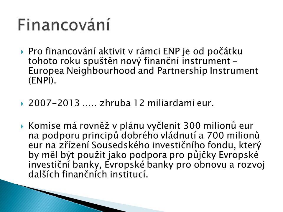  Pro financování aktivit v rámci ENP je od počátku tohoto roku spuštěn nový finanční instrument - Europea Neighbourhood and Partnership Instrument (E